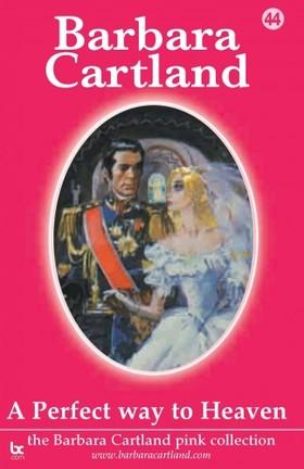 Barbara Cartland - A Perfect Way To Heaven [eKönyv: epub, mobi]