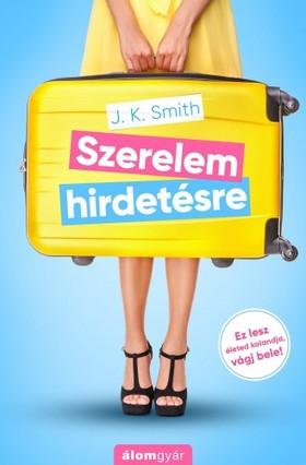 J.K. Smith - Szerelem hirdetésre [eKönyv: epub, mobi]