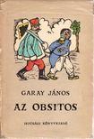 Garay János - Az obsitos [antikvár]