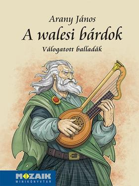 Arany János - MS-3973 Arany János: A walesi bárdok (válogatott balladák)