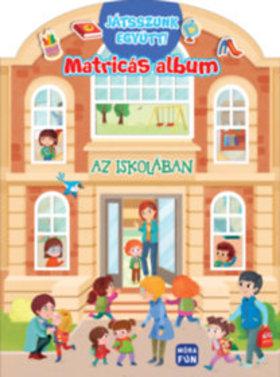 Az iskolában - Játsszunk együtt! - matricás album