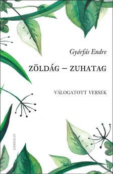Gyárfás Endre - Zöldág - Zuhatag. Válogatott versek