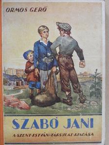 Ormos Gerő - Szabó Jani [antikvár]