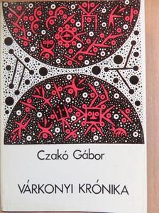 Czakó Gábor - Várkonyi krónika [antikvár]