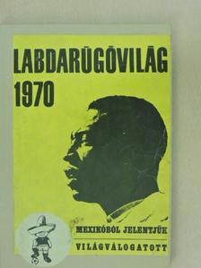 Kutas István - Labdarúgóvilág 1970 [antikvár]
