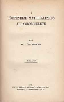 Dr. Jászi Oszkár - A történelmi materializmus állambölcselete [antikvár]