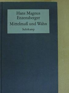 Hans Magnus Enzensberger - Mittelmaß und Wahn [antikvár]