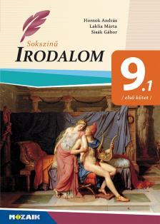 HORNOK ANDRÁS-LAKLIA MÁRTA-SISÁK G. - MS-2353U Sokszínű irodalom tankönyv 9.o. I. kötet (Digitális hozzáféréssel)