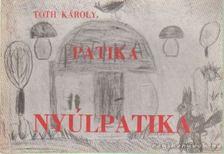 Tóth Károly - Patika - Nyúlpatika [antikvár]