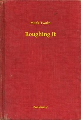 Mark Twain - Roughing It [eKönyv: epub, mobi]