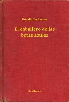 Castro Rosalía De - El caballero de las botas azules [eKönyv: epub, mobi]