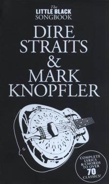 LITTLE BLACK SONGBOOK - LBB DIRE STAITS & MARK KNOPFLER : COMPLETE LYRICS & CHORDS TO OVER 70 CLASSICS