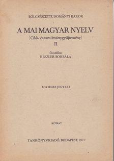Keszler Borbála - A mai magyar nyelv II. [antikvár]