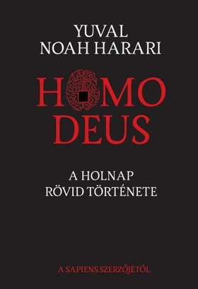 Yuval Noah Harari - Homo Deus [eKönyv: epub, mobi]
