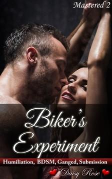 Rose Daisy - Biker's Experiment [eKönyv: epub, mobi]