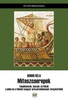 Bodor Béla - Mítoszcserepek [antikvár]