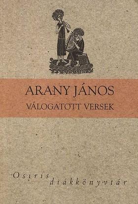 Arany János - ARANY JÁNOS VÁLOGATOTT VERSEK - OSIRIS DIÁKKÖNYVTÁR -