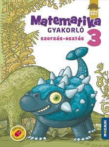 ÁRVAINÉ LIBOR ILDIKÓ - MS-1124 DINÓSULI Matematika gyakorló 3.o. - Szorzás, osztás