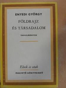Enyedi György - Földrajz és társadalom [antikvár]