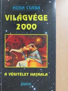 Huba Csaba - Világvége 2000 [antikvár]