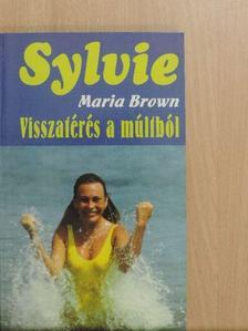 Maria Brown - Visszatérés a múltból [antikvár]