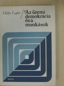 Héthy Lajos - Az üzemi demokrácia és a munkások [antikvár]