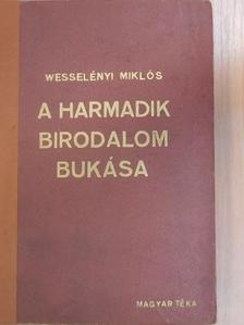 Wesselényi Miklós - A Harmadik Birodalom bukása [antikvár]