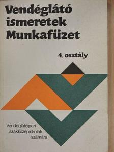Markovits Györgyi - Vendéglátó ismeretek 4. - Munkafüzet [antikvár]
