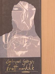 Selmeci György - Írott munkák [antikvár]