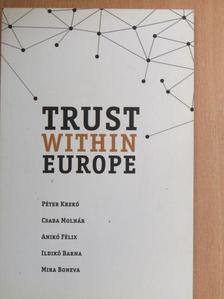 Anikó Félix - Trust Within Europe [antikvár]