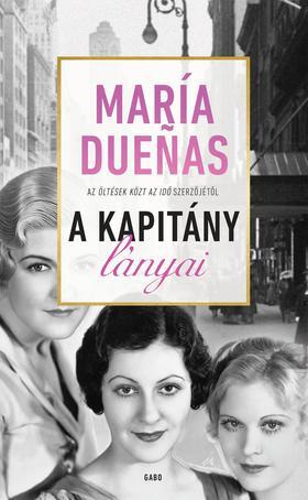 Maria Duenas - A Kapitány lányai