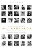 Sal Endre - Mi, magyarok - 51 hihetetlen történet a nagyvilágból ###