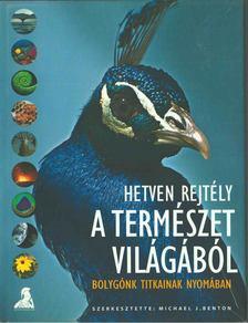 Michael J. Benton (szerk.) - Hetven rejtély a természet világából [antikvár]