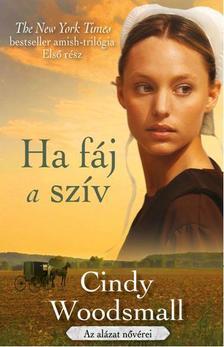 Cindy Woodsmall - Ha fáj a szív