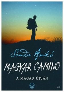Sándor Anikó - Magyar Camino - A magad útján [eKönyv: epub, mobi]