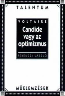 Voltaire - CANDIDE VAGY AZ OPTIMIZMUS - TÁLENTUM MŰELEMZÉSEK -
