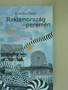 Domokos Gábor - Reklámország peremén [antikvár]
