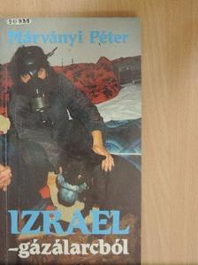 Márványi Péter - Izrael - gázálarcból [antikvár]