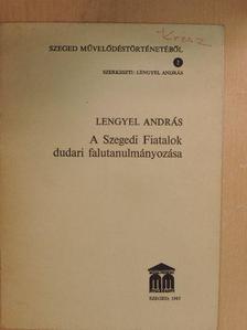 Lengyel András - A Szegedi Fiatalok dudari falutanulmányozása [antikvár]