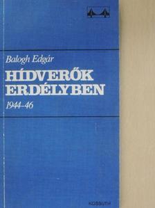 Balogh Edgár - Hídverők Erdélyben [antikvár]