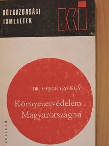 Dr. Gerle György - Környezetvédelem Magyarországon [antikvár]