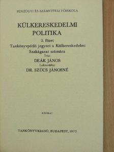 Deák János - Külkereskedelmi politika 2. füzet [antikvár]