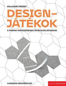Zalavári József - Designjátékok - A forma tervezésének játékai és játszmái