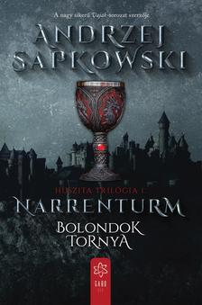 Andrzej Sapkowski - Narrenturm - Bolondok Tornya