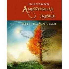 LIselotte Baertz - A mennyország üzeneteÉlet és halál angyalai