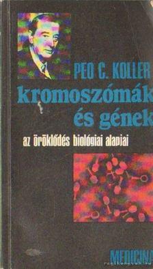 Koller, Peo C. - Kromoszómák és gének [antikvár]
