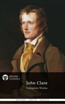 Clare John - Delphi Complete Works of John Clare (Illustrated) [eKönyv: epub, mobi]