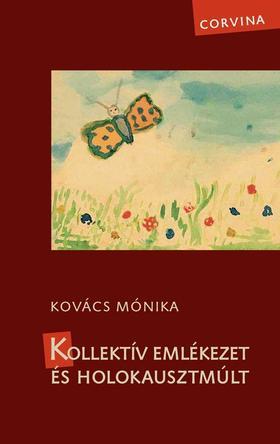 Kovács Mónika - Kollektív emlékezet és holokausztmúlt [nyári akció]