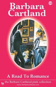 Barbara Cartland - A Road to Romance [eKönyv: epub, mobi]