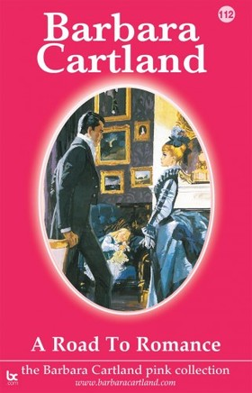 Barbara Cartland - A Road to Romance [eKönyv: epub, mobi]